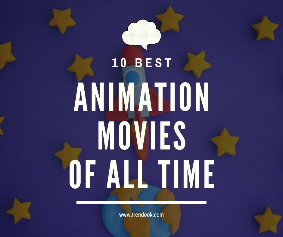 10 Best Animation Movies of all Time